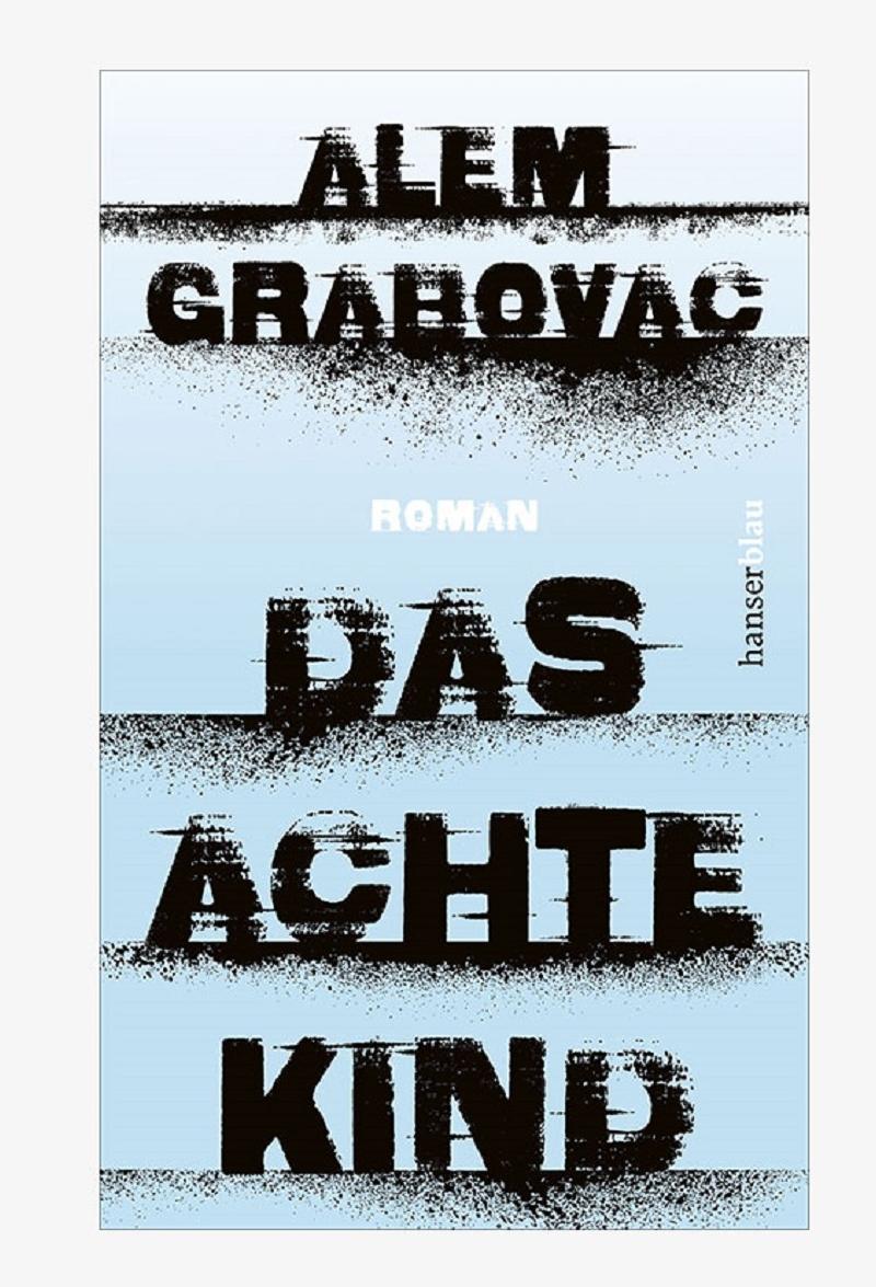 """Alem Grabovac erzählt in seinem Debüt vom Aufwachsen als """"unsichtbares Gastarbeiterkind"""""""