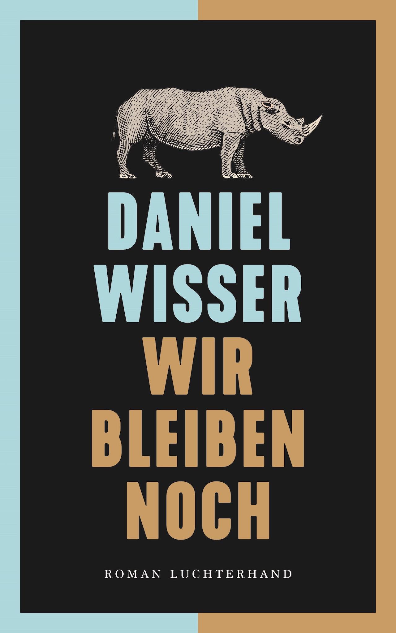 """""""Wir bleiben noch"""" von Daniel Wisser - Cover mit schwarzweißem Nashorn"""