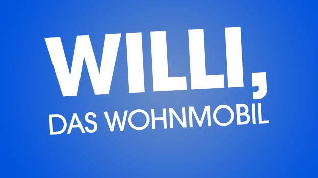 Willi, das Wohnmobil