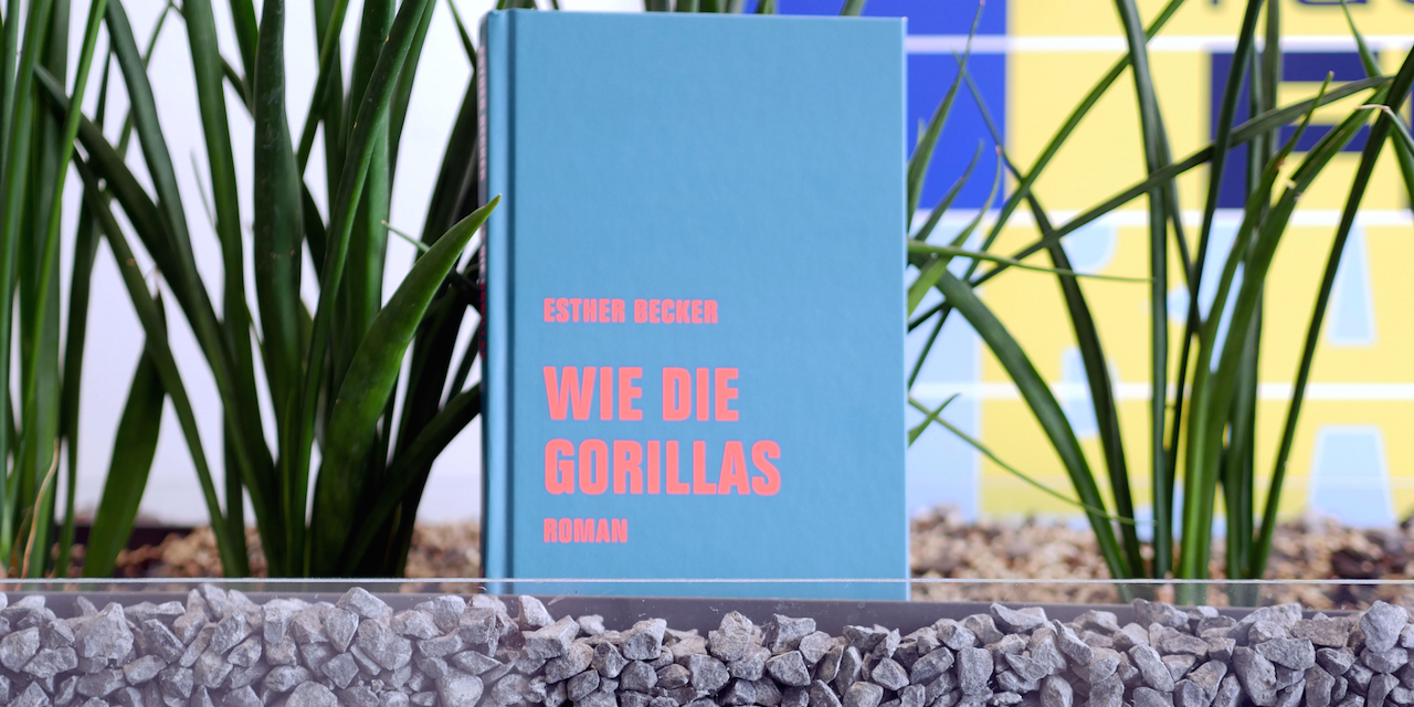 Wie die Gorillas  - Esther Becker