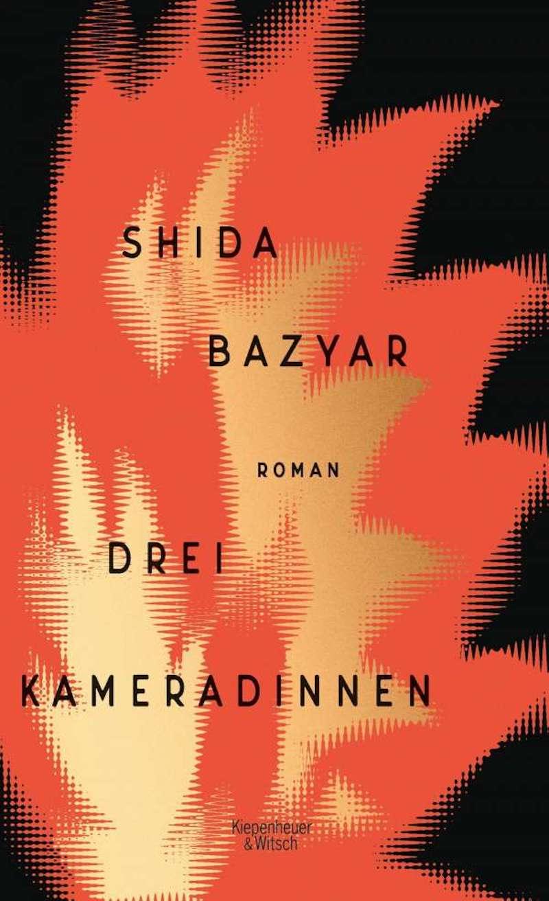 """""""Drei Kameradinnen"""" von Shida Bazyar Cover, rote Flammen vor schwarzem Hintergrund"""