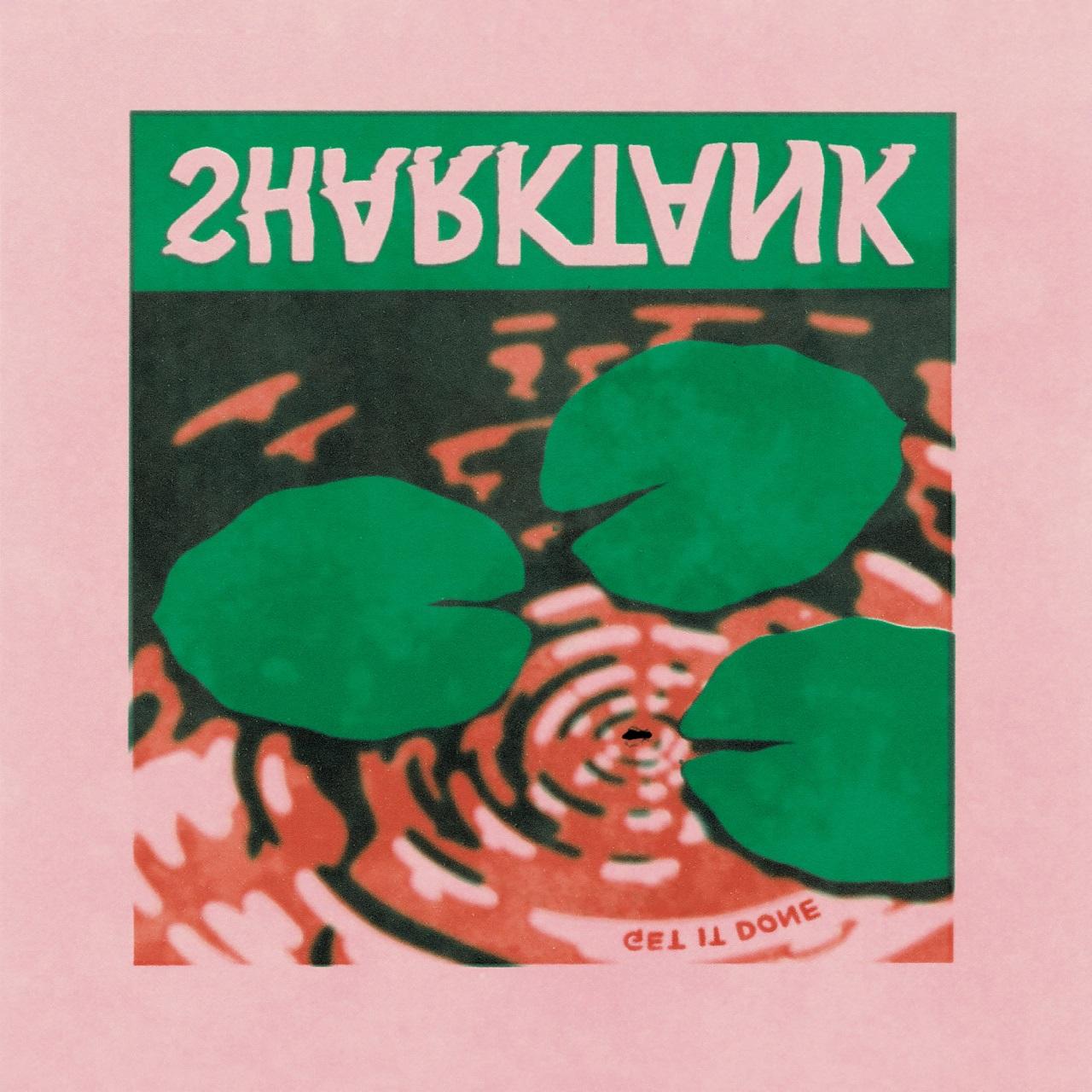 """Albumcover """"Get It Done"""" von Sharktank"""