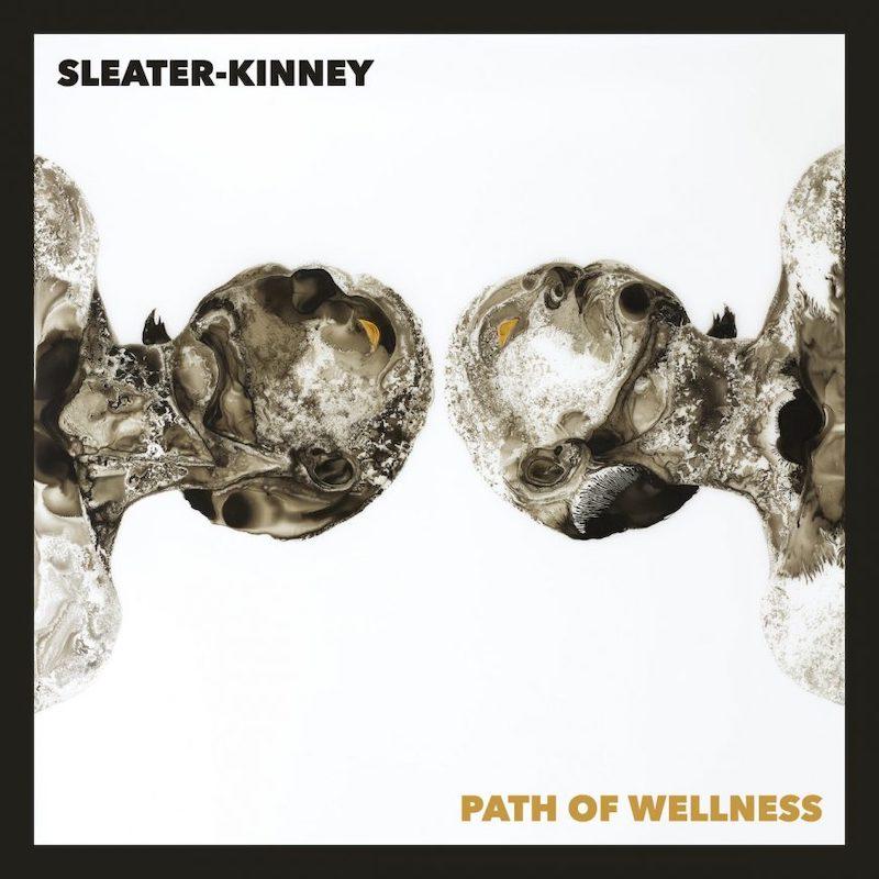 "Sleater-Kinney ""Path Of Wellness"""