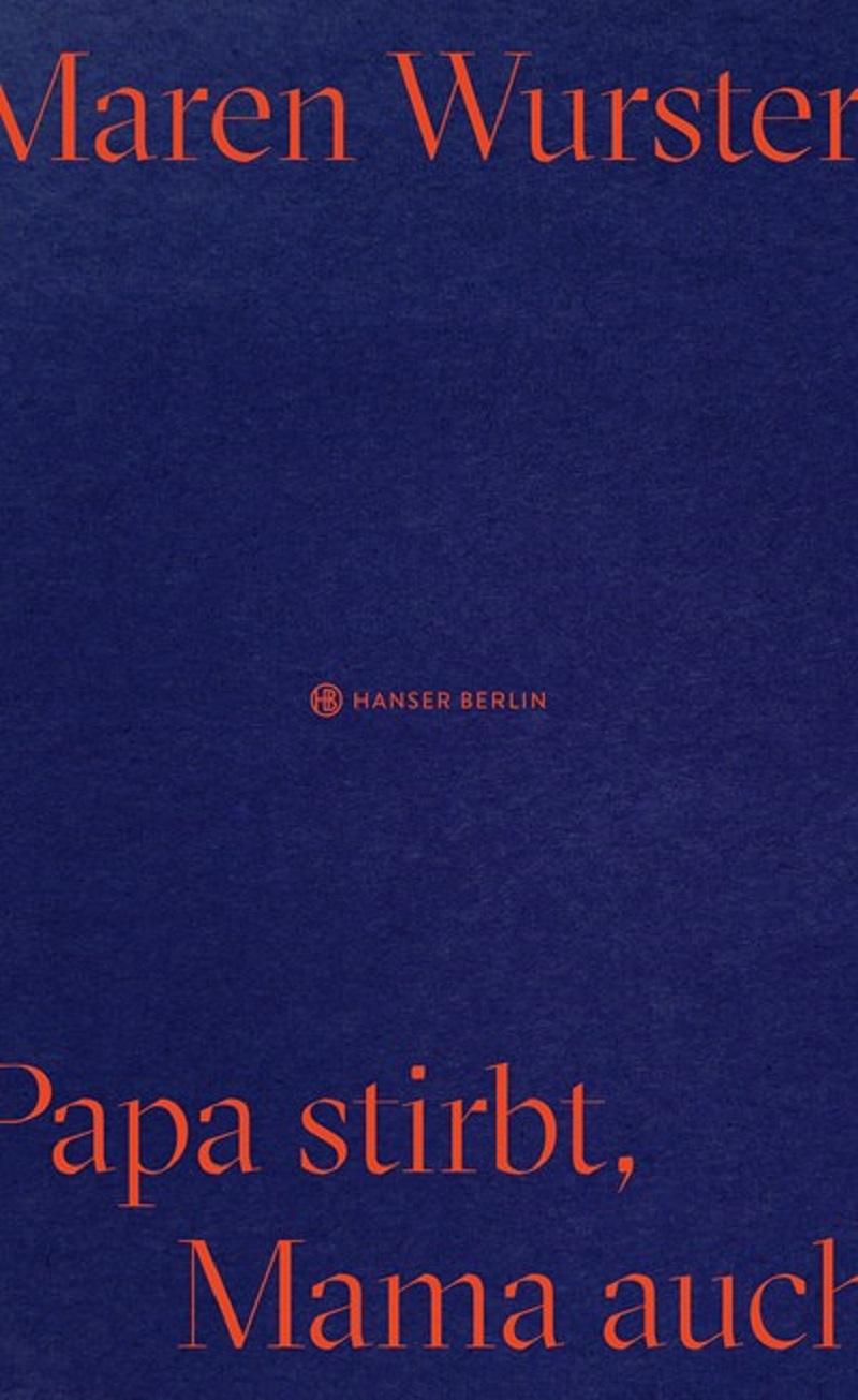 """Buchcover Maren Wurster """"Papa stirbt, Mama auch"""""""