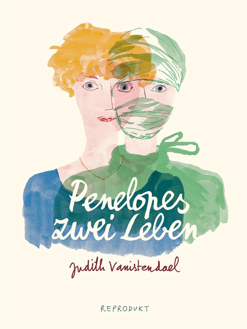 """Cover zu """"Penelopes zwei Leben"""": Eine Frau als Chirurgin und in Ziviel"""