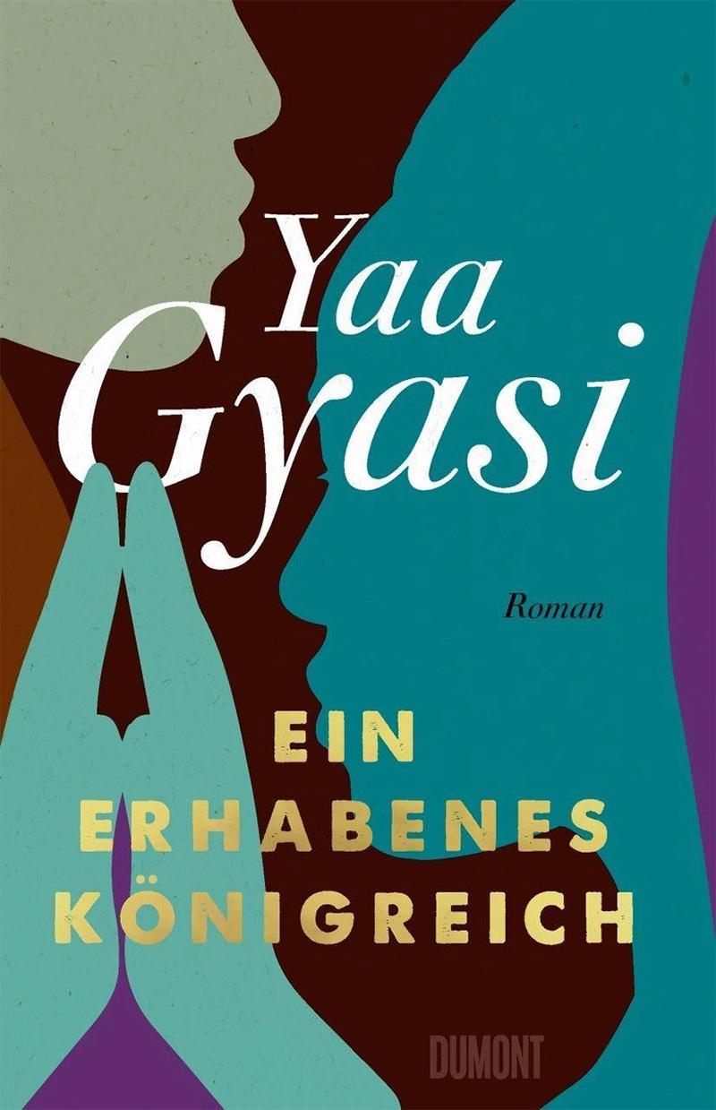 """Cover von Yaa Gyasis Roman """"Ein erhabenes Königreich"""", abgebildet sind schematisch zwei Köpfe und gefaltete Hände"""